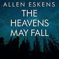 Audio: The Heavens May Fall by Allen Eskens @aeskens @RCBray12 @amymcnarrator ‏@TantorAudio #JIAM #LOVEAUDIOBOOKS @Audiobook_Comm