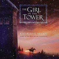 Audio: The Girl in the Tower by Katherine Arden @arden_katherine @gatitweets ‏ @RH_Audio @PRHAudio  #JIAM #LOVEAUDIOBOOKS @AUDIOBOOK_COMM