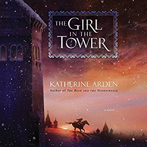 Audio: The Girl in the Tower by Katherine Arden @arden_katherine @gatitweets  @RH_Audio @PRHAudio  #JIAM #LOVEAUDIOBOOKS @AUDIOBOOK_COMM