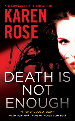 Death Is Not Enough by Karen Rose @KarenRoseBooks ‏ @BerkleyRomance  @BerkleyPub