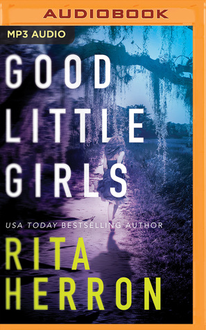 Audio: Good Little Girls by Rita Herron @ritaherron @shannon_mcmanus @KendylLBryant #BrillianceAudio