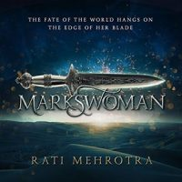 Audio: Markswoman by Rati Mehrotra @Rati_Mehrotra  @zwooman @HighBridgeAudio