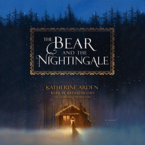 Audio: The Bear and the Nightingale by Katherine Arden @arden_katherine @gatitweets ‏ @RH_Audio @PRHAudio  #JIAM #LOVEAUDIOBOOKS @AUDIOBOOK_COMM