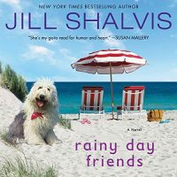 Audio: Rainy Day Friends by Jill Shalvis @JillShalvis @KarenWhitereads @HarperAudio @JIAM #LOVEAUDIOBOOKS @Audiobook_Comm #GIVEAWAY