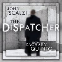 Thrifty Thursday: Audio  The Dispatcher by John Scalzi @scalzi ‏@ZacharyQuinto ‏@audible_com ‏