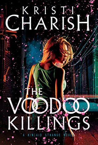 The Voodoo Killings by Kristi Charish @kristicharish @vintagebooks @penguinrandom