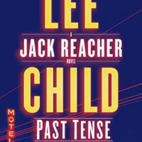Past Tense by Lee Child @LeeChildReacher @DelacortePress ‏‏ @penguinrandom ‏#Dell