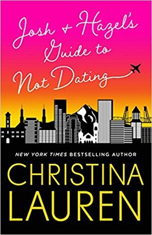 Josh & Hazel's Guide to Not Dating by Christina Lauren @ChristinaLauren ‏  @GalleryBooks ‏