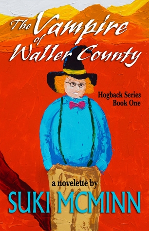 The Vampire of Waller County by Suki McMinn @SukiMcMinn @Indieeditor