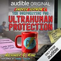 Audio: Andrea Vernon and the Corporation for Ultrahuman Protections @alexanderckane ‏@TheRealBahniT @audible_com ‏