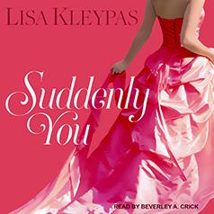 Audio: Suddenly You by Lisa Kleypas @LisaKleypas @beverley_crick  @TantorAudio