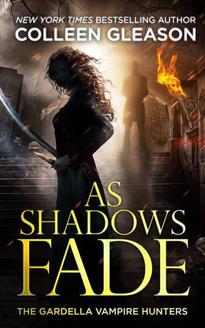 As Shadows Fade by Colleen Gleason