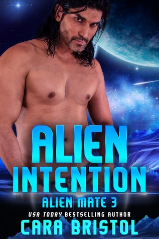 Alien Intention by Cara Bristol