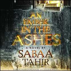 An Ember in the Ashes by Sabaa Tahir @sabaatahir @SteveWestActor @fionahardingham @PRHAudio