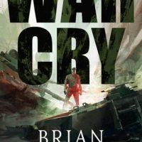 War Cry by Brian McClellan @BrianTMcClellan @tordotcom 
