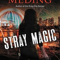 Stray Magic by Kelly Meding @KellyMeding ‏ @HarperVoyagerUS