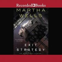 Audio:  Exit Strategy by Martha Wells @marthawells1 @kevinrfree ‏@recordedbooks @tordotcom