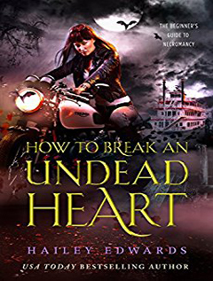 Audio: How to Break an Undead Heart by Hailey Edwards @HaileyEdwards ‏ @TantorAudio