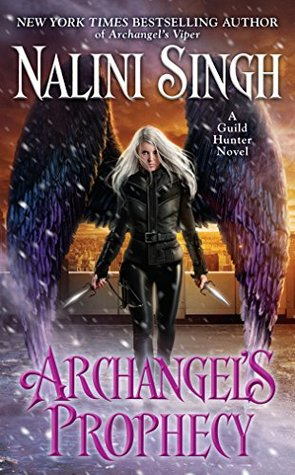 Archangel's Prophecy by Nalini Singh @NaliniSingh @BerkleyRomance @BerkleyPub