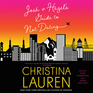 Audio: Josh & Hazel's Guide to Not Dating by Christina Lauren @ChristinaLauren ‏@SimonAudio @JaymeMattler ‏@ToddHaberkorn ‏ ‏@GalleryBooks