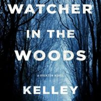 Audio: Watcher in the Woods by Kelley Armstrong @KelleyArmstrong @tplummer76 @MacmillanAudio