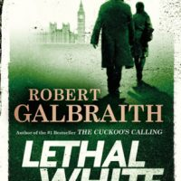 Lethal White by Robert Galbraith @RGalbraith ‏@mulhollandbooks ‏