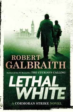 Lethal White by Robert Galbraith @RGalbraith @mulhollandbooks 