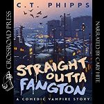 Straight Outta Fangton by C.T. Phipps read by Cary Hite