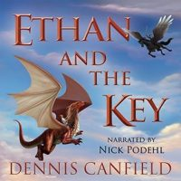 Audio: Ethan and the Key by Dennis Canfield @CanfieldDennis #NickPodehl
