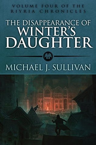 The Disappearance of Winter's Daughter by Michael J. Sullivan @author_sullivan