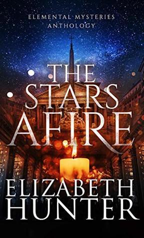 The Stars Afire by Elizabeth Hunter @EHunterWrites @jennbeachpa