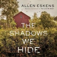 The Shadows We Hide by Allen Eskens @aeskens  ‏@HachetteAudio @mulhollandbooks #ZachVilla