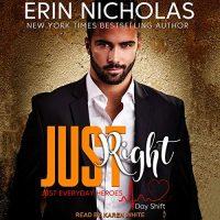 Audio: Just Right by Erin Nicholas @ErinNicholas @KarenWhitereads @TantorAudio 