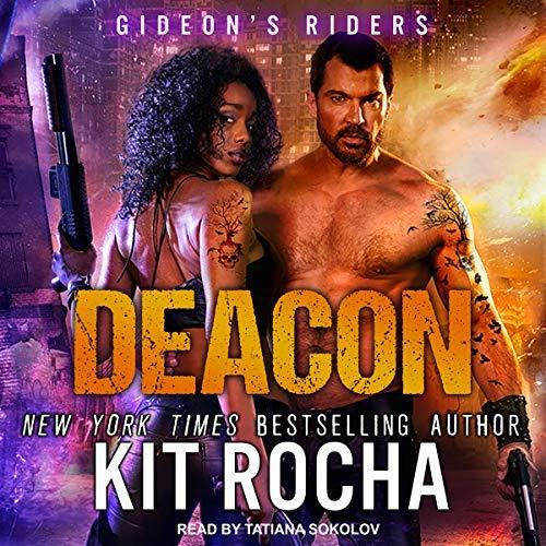 Audio:  Deacon by Kit Rocha @KitRocha @TantorAudio