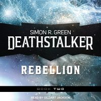 Audio:  Deathstalker Rebellion by Simon R. Green @TheSimonRGreen ‏ @TantorAudio @AceRocBooks