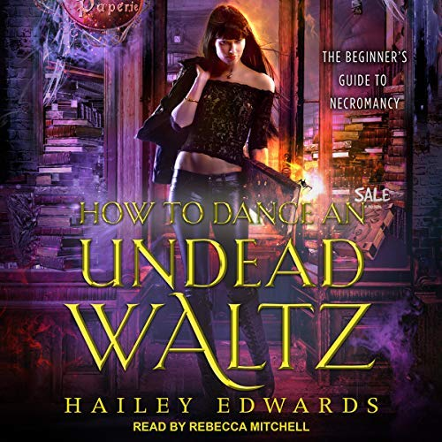 How to Dance an Undead Waltz by Hailey Edwards