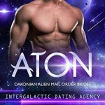 Aton (Dakonian Alien Mail Order Brides #2) by Cara Bristol