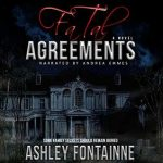 Fatal Agreements by Ashley Fontainne read by Andrea Emmes