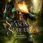 Seasons of Sorcery by Amanda Bouchet, Jeffe Kennedy, Jennifer Estep, and Grace Draven