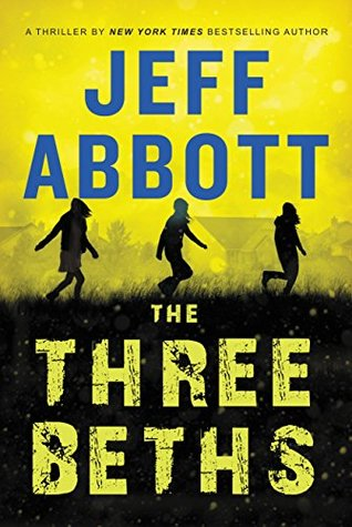 The Three Beths by Jeff Abbott @JeffAbbott @GrandCentralPub