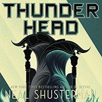 Thunderhead by Neal Shustermann @NealShusterman @GTremblayVoice ‏@audible_com @simonschuster ‏