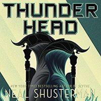 Thunderhead by Neal Shustermann @NealShusterman @GTremblayVoice @audible_com @simonschuster 