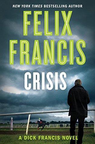Crisis by Felix Francis @felix__francis @PutnamBooks #RRR