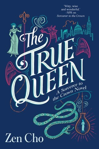 The True Queen by Zen Cho @zenaldehyde ‏@AceRocBooks @BerkleyPub
