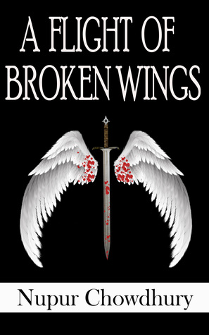 A Flight of Broken Wings by Nupur Chowdhury @NupurC94