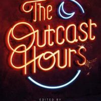 The Outcast Hours by Jared Shurin, Mahvesh Murad @mahveshm ‏@straycarnivore