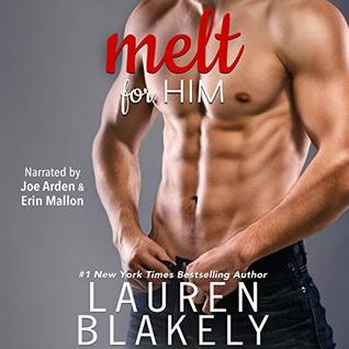 Melt for Him by Lauren Blakely