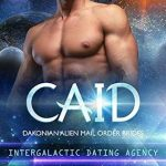 Caid (Dakonian Alien Mail Order Brides #3) by Cara Bristol