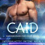 Caid (Dakonian Alien Mail Order Brides #3) by Cara Bristol