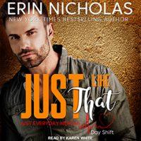 Audio: Just Like That by Erin Nicholas @ErinNicholas @KarenWhitereads @TantorAudio 